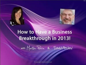 How to Have a Business Breakthrough in 2013! with Maritza Parra