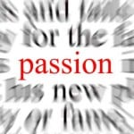 Discover your passion and find life itself…