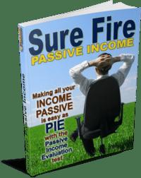 Sure Fire Passive Income