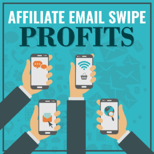 Affiliate-Email-Swipe-Profits
