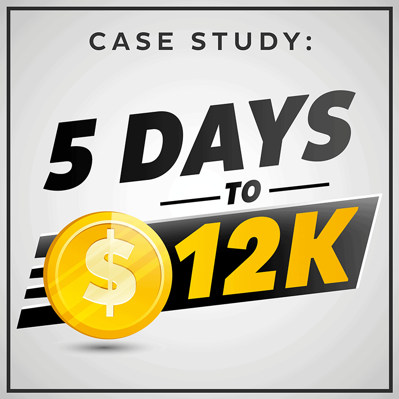CASE STUDY 5 Days To $12k-800