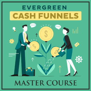 Evergreen-Cash-Funnels-Master-Course