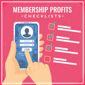 Membership Profits Checklists