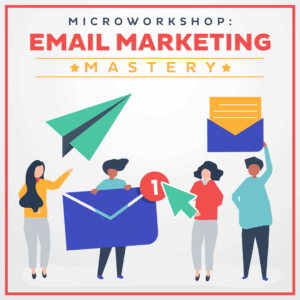 Microworkshop-eMail-Marketing-Mastery