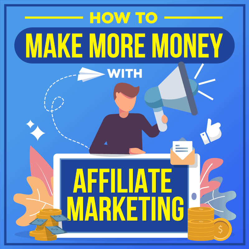 How-To-Make-More-Money-With-Affiliate-Marketing