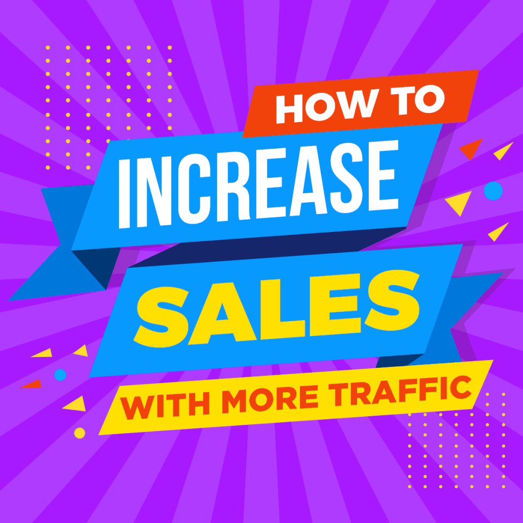 How-to-increase-sales-with-more-traffic-1024x1024